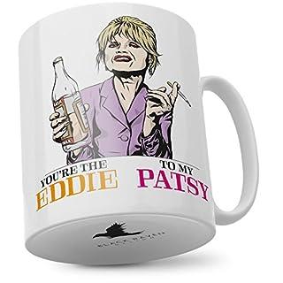 Mug: You're The Eddie to My Patsy