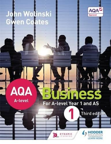 AQA A Level Business 1 Third Edition (Wolinski & Coates)