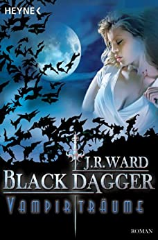 Vampirträume -: Black Dagger 12 - Roman von [Ward, J. R.]