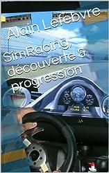 SimRacing, découverte & progression