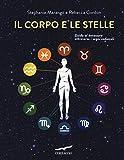 Il corpo e le stelle. Guida al benessere attraverso i segni zodiacali