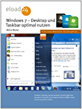 Windows 7 - Desktop und Taskbar optimal nutzen