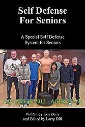 Self Defense for Seniors: A Special Self Defense System for Seniors