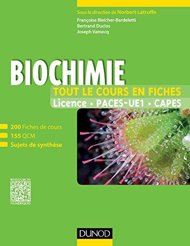 Biochimie - Tout le cours en fiches : 200 fiches de cours, 200 QCM, sujets de synthèse et bonus web