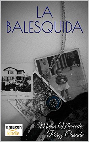 LA BALESQUIDA por Maria Mercedes Perez Casado