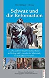 Schwaz und die Reformation: Martin Luthers Spuren und Einfl üsse auf Alltag und Leben in der Silberstadt vor 500 Jahren bis heute.
