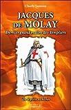Jacques de Molay : Dernier grand maître des Templiers