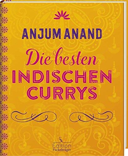 Die besten indischen Currys: -Sonderausgabe-