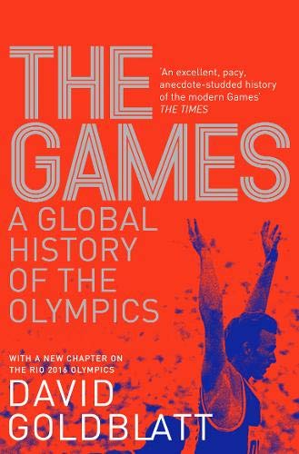 The Games: A Global History of the Olympics (Coubertin Pierre De)