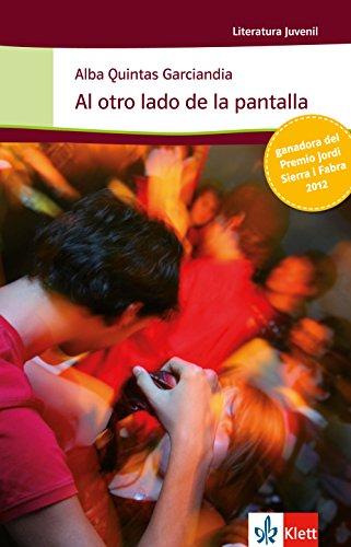 Al otro lado de la pantalla: Schulausgabe für das Niveau B1+. Spanischer Originaltext mit Annotationen (Literatura Juvenil)