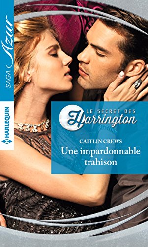 Une impardonnable trahison (Le secret des Harrington t. 5) (French Edition)
