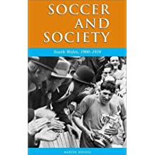 Soccer and Society in South Wales, 1900-1939: That Other Game (Studies in Welsh History) by Martin Johnes (2002-05-29)
