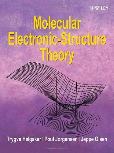 Molecular Electronic-Structure Theory by Trygve Helgaker (2013-02-15)