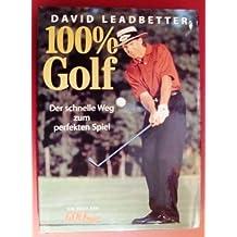 100% Golf: Der schnelle Weg zum perfekten Spiel