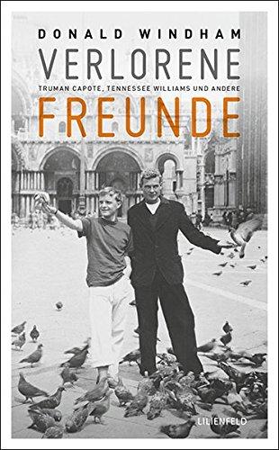 Verlorene Freunde: Truman Capote, Tennessee Williams und andere