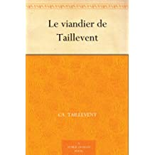 Le viandier de Taillevent (French Edition)