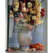 L'art floral : Bouquets d'artistes