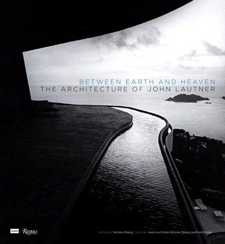 Between Earth and Heaven: The Architecture of John Lautner by Nicholas Olsberg (2008-04-22)