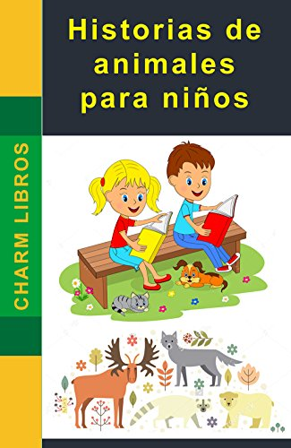 Historias de animales para niños: Animal Stories for Children (Spanish Book)