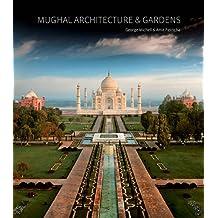 Mughal Architecture & Gardens