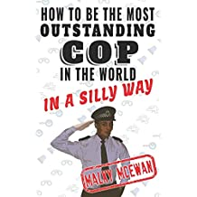 How to be the most OUTSTANDING COP in the world: In a silly way