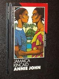 Annie john par Jamaica Kincaid