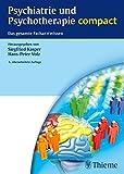 Psychiatrie und Psychotherapie compact: Das gesamte Facharztwissen