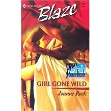 Girl Gone Wild (Harlequin Blaze) by Joanne Rock (2004-05-05)