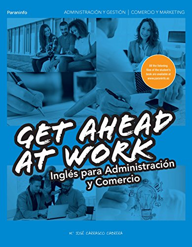 Get Ahead at Work. Inglés para Administración y Comercio por Mª JOSÉ CARRASCO CABRERA