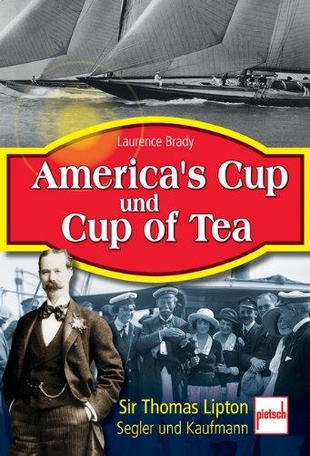 Preisvergleich Produktbild America's Cup und Cup of Tea: Sir Thomas Lipton, Segler und Kaufmann