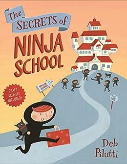 The Secrets of Ninja School (English Edition) eBook: Deb ...