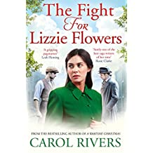The Fight for Lizzie Flowers: the perfect wartime family saga, set in the East End of London