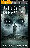 Blood Memory: A Post-Apocalypse Series (Book Three)