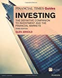 The Financial Times Guide to Investing:The Definitive Companion to Investment and the...