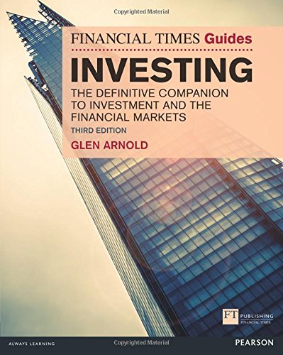 The Financial Times Guide to Investing: The Definitive Companion to Investment and the Financial Markets (The FT Guides) por Glen Arnold