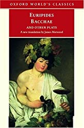 Bacchae and Other Plays: Iphigenia among the Taurians; Bacchae; Iphigenia at Aulis; Rhesus (Oxford World's Classics) by Euripides (2000-06-22)
