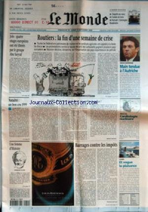 MONDE (LE) [No 17302] du 10/09/2000 - JOLO - QUATRE OTAGES EUROPEENS ONT ETE LIBERES PAR LE GROUPE ABU SAYYAF - NATALITE - UN BON CRU 1999 - UNE FEMME D'HISTOIRE - GERMAINE TILLION - ROUTIERS - LA FIN D'UNE SEMAINE DE CRISE - ROUTIER, DEVINE QUI VIENT DINER ? LE PREFET DE POLICE ! PAR MICHEL SAMSON - BARRAGES CONTRE LES IMPOTS PAR PATRICK JARREAU - UNION EUROPEENNE - MAIN TENDUE A L'AUTRICHE - MEDECINE - CARDIOLOGIE NUCLEAIRE - LOISIRS - ET VOGUE LA PLAISANCE.