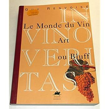 Le monde du vin, art ou bluff
