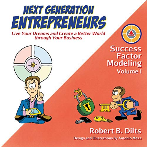 Next Generation Entrepreneurs: Live Your Dreams and Create a Better World Through Your Business (Success Factor Modeling, Band 1) - - Growth-factor Komplex