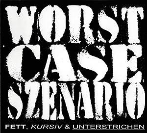 Worst Case Szenario - Fett, Kursiv & Unterstrichen