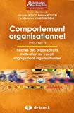 Comportement organisationnel - Volume 3, Théories des organisations, motivation au travail, engagement organisationnel