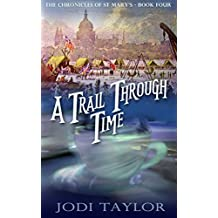 A Trail Through Time (The Chronicles of St. Mary's Series) by Jodi Taylor (19-Feb-2015) Paperback
