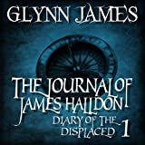 The Journal of James Halldon: Diary of the Displaced, Book 1