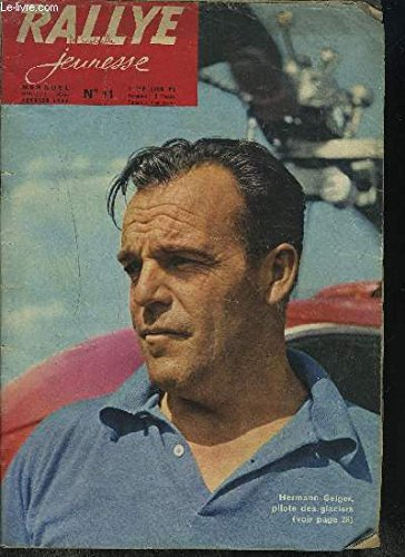 RALLYE JEUNESSE - N°11 - FEVRIER 1960 - Hermann Geiger, le drame du monde moderne : la faim, ... par COLLECTIF