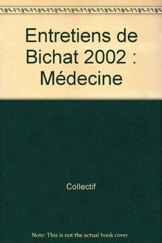 Entretiens de Bichat 2002 : Médecine