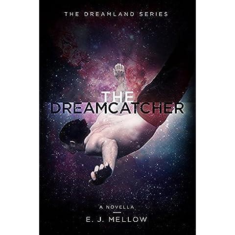 The Dreamcatcher: A Dreamland Series Novella (The Dreamland Series) (English Edition) - Rosa Dreamcatcher