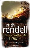 Eine entwaffnende Frau: Roman (German Edition)