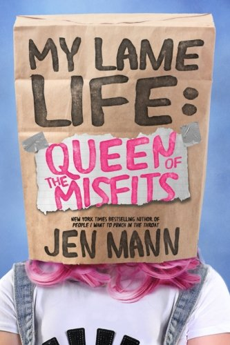 My Lame Life: Queen of the Misfits: Volume 1