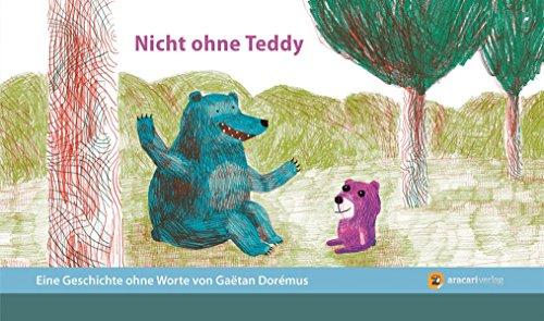 Nicht ohne Teddy: Eine Geschichte ohne Worte 3 (Geschichten ohne (Der Bären Geschichte Die Teddy)