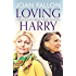 Loving Harry: A moving tale of marriage, sorrow and secrets